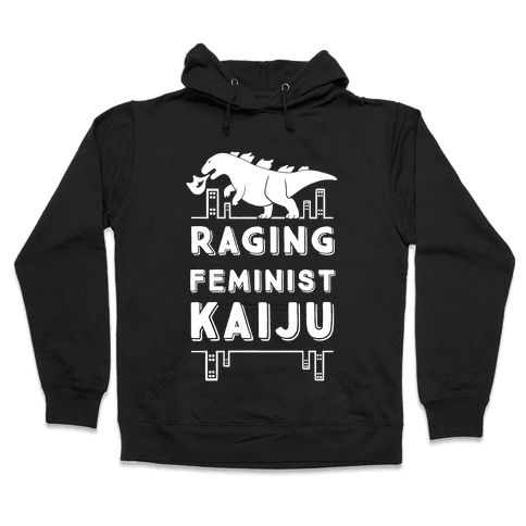 Raging Feminist Kaiju Hooded Sweatshirt
