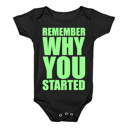 Remember Why You Started Baby Onesy