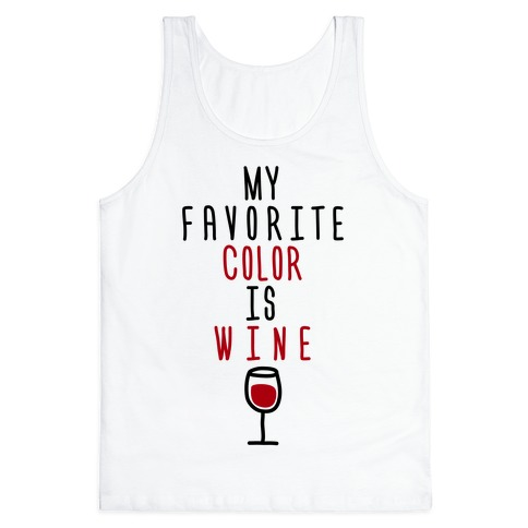 My Favorite Color Is Wine Tank Top