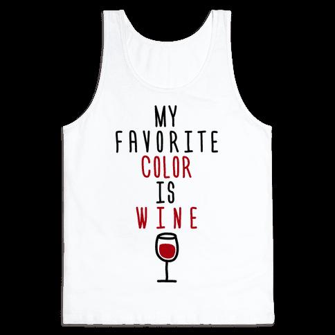 My Favorite Color Is Wine Tank Top