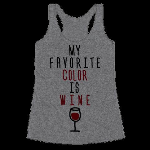 My Favorite Color Is Wine Racerback Tank Top