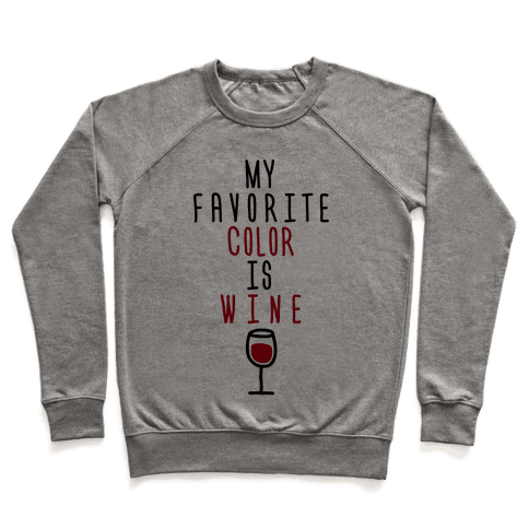 My Favorite Color Is Wine Pullover
