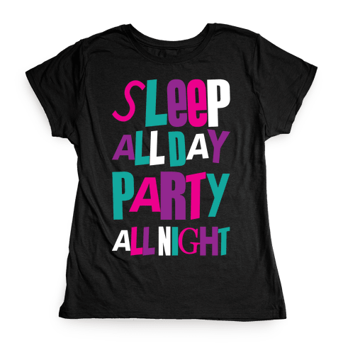 Party All Night Womens T-Shirt