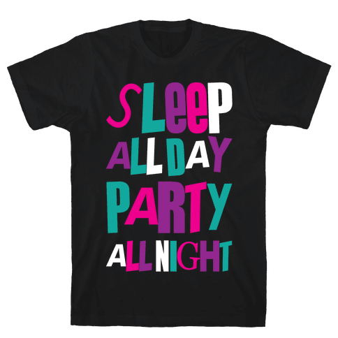 Party All Night Mens T-Shirt