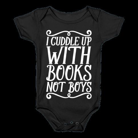 I Cuddle Up With Books Not Boys Baby Onesy