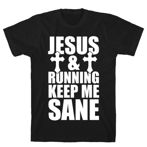 Jesus and Running Keep Me Sane (White Ink) Mens T-Shirt