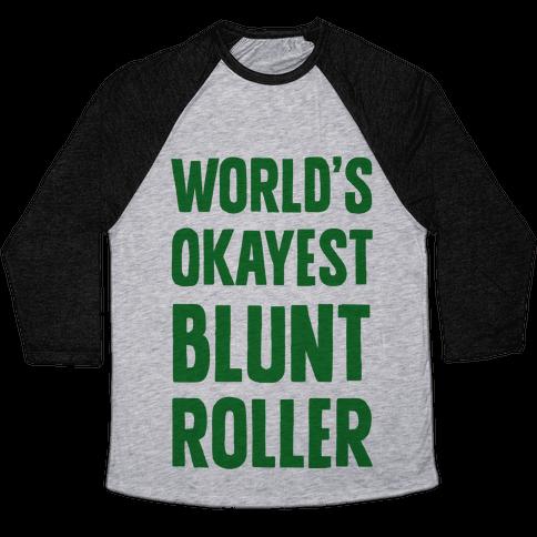 World's Okayest Blunt Roller Baseball Tee