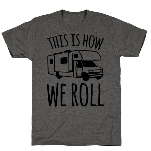 This Is How We Roll (RV) T-Shirt