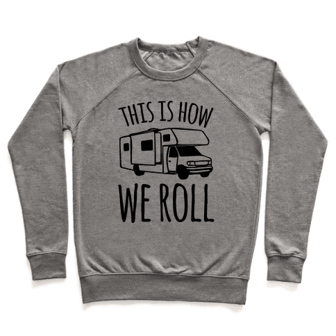 This Is How We Roll (RV) Pullover