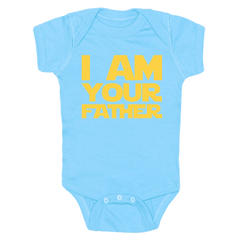 I Am Your Father Baby Onesy