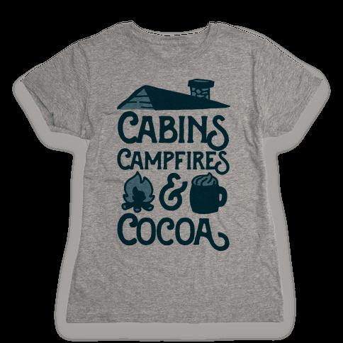 Cabins, Campfires & Cocoa  Womens T-Shirt
