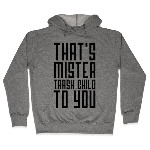 Mister Trash Child Hooded Sweatshirt
