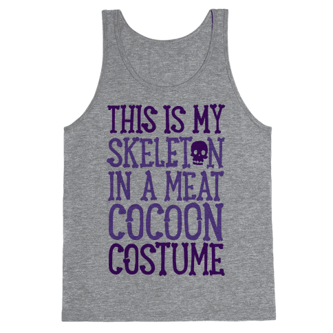 This is My Skeleton in a Meat Cocoon Costume Tank Top