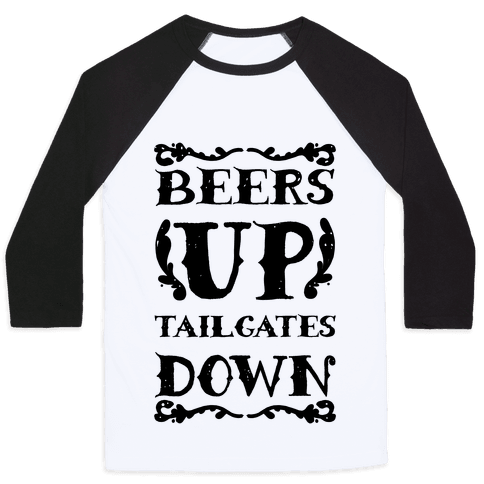 Beers Up Tailgates Down Baseball Tee