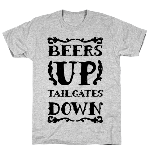 Beers Up Tailgates Down Mens T-Shirt