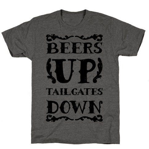 Beers Up Tailgates Down Mens/Unisex T-Shirt