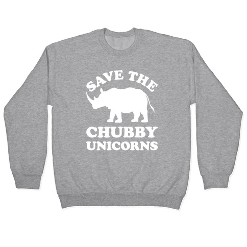 Save The Chubby Unicorns Pullover