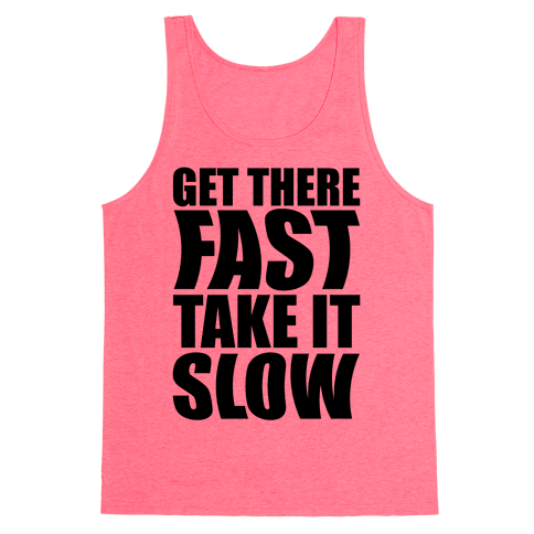 Get There Fast Take It Slow Tank Top