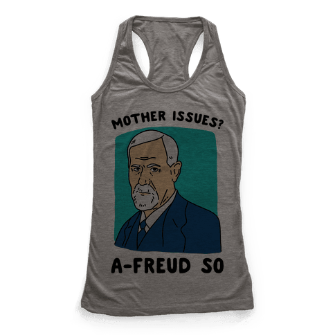 Mother Issues? A-Freud So Racerback Tank Top