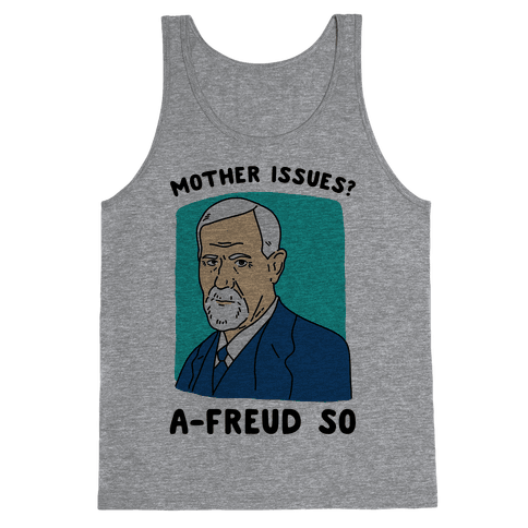Mother Issues? A-Freud So Tank Top