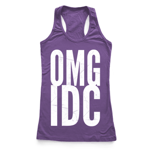 OMG IDC Racerback Tank Top