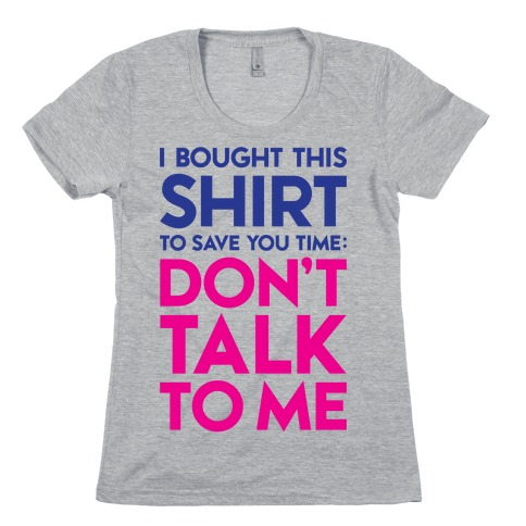 Don't Talk To Me Womens T-Shirt
