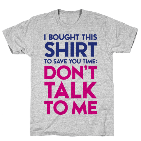 Don't Talk To Me Mens T-Shirt