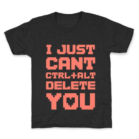 I Just Cant Ctrl+Alt+Del You Kids T-Shirt
