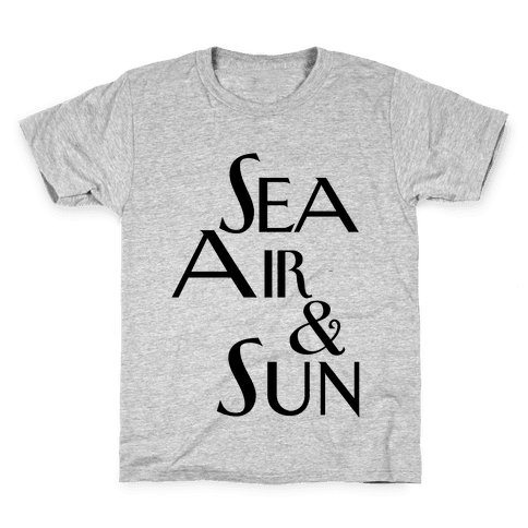 Sea, Air and Sun Kids T-Shirt