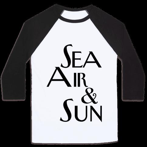 Sea, Air and Sun Baseball Tee