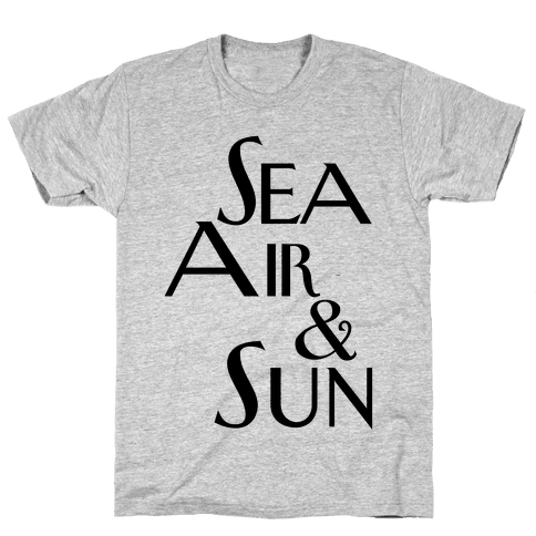 Sea, Air and Sun Mens T-Shirt