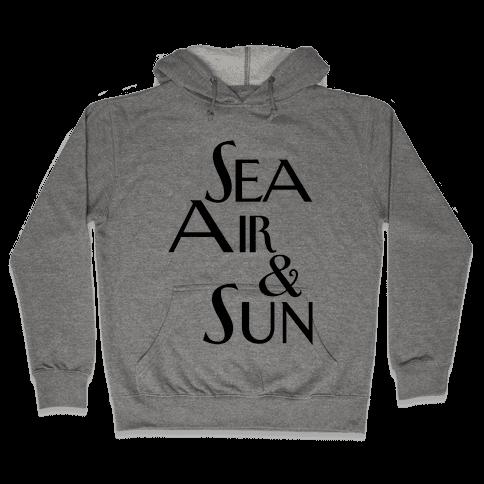 Sea, Air and Sun Hooded Sweatshirt