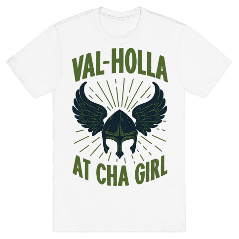Val-Holla at Cha Girl Mens T-Shirt