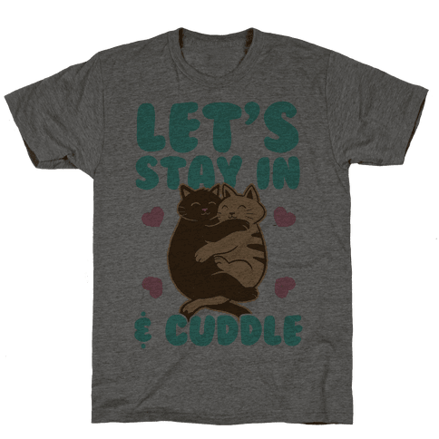 Let's Stay in & Cuddle (Color) Mens T-Shirt