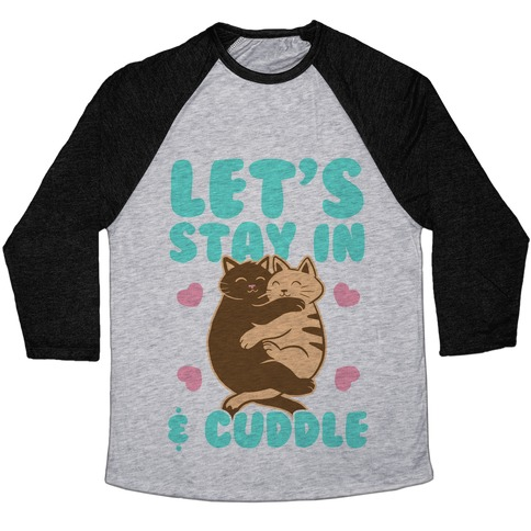 Let's Stay in & Cuddle (Color) Baseball Tee