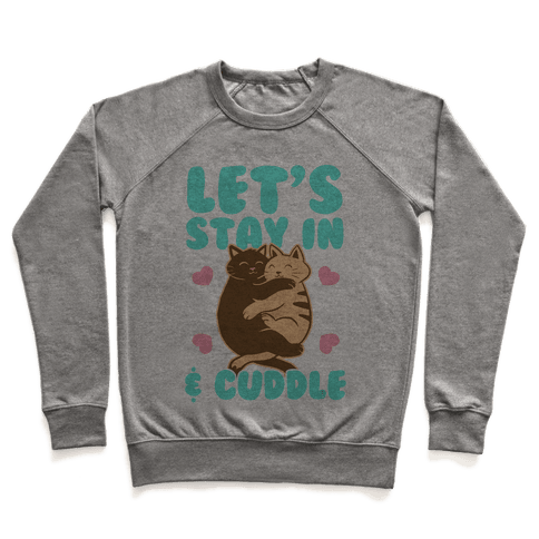 Let's Stay in & Cuddle (Color) Pullover