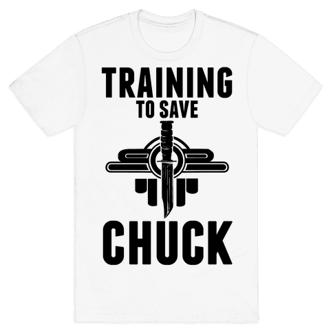 Training To Save Chuck Mens T-Shirt