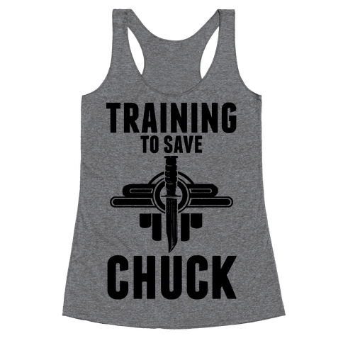 Training To Save Chuck Racerback Tank Top