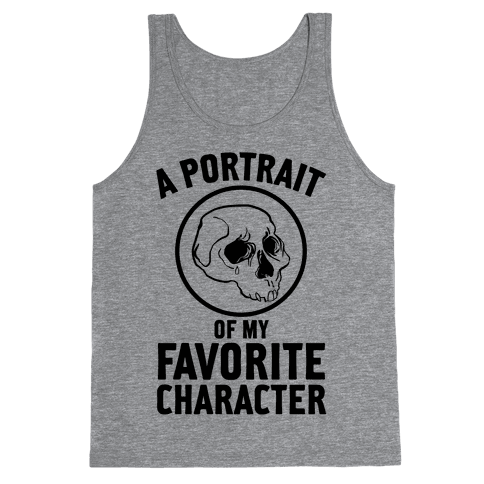 A Portrait Of My Favorite Character Tank Top