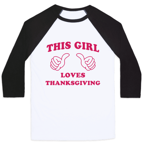 This Girl Loves Thanksgiving Baseball Tee