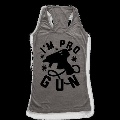 I'm Pro Glue Gun Racerback Tank Top