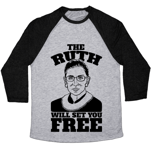The Ruth Will Set You Free Baseball Tee