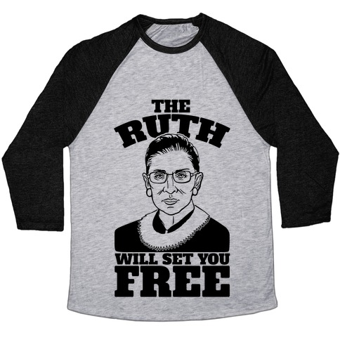 The Ruth Will Set You Free Baseball Tee