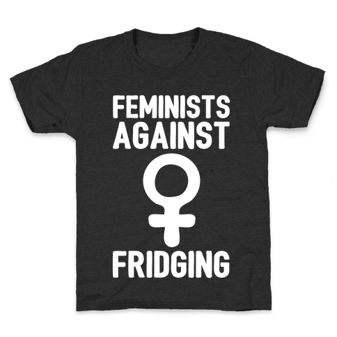 Feminists Against Fridging Kids T-Shirt