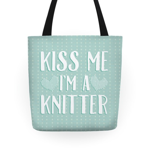 Kiss Me I'm A Knitter Tote