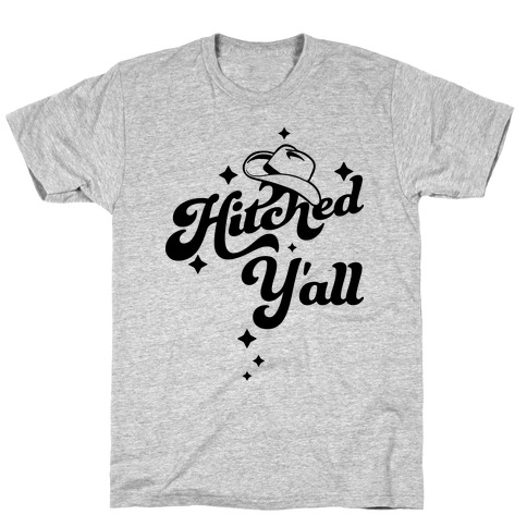 Hitched Y'all T-Shirt