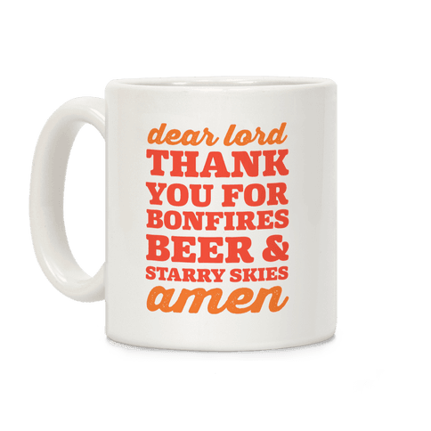 Dear Lord Thank You For Bonfires, Beer & Starry Skies Amen Coffee Mug