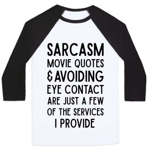 Sarcasm Movie Quotes and Avoiding Eye Contact Baseball Tee