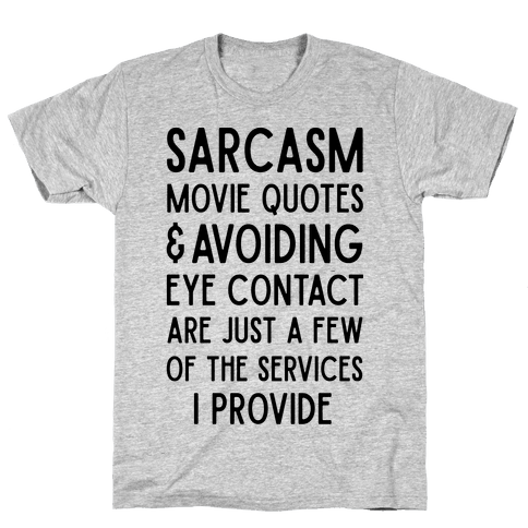 Sarcasm Movie Quotes and Avoiding Eye Contact Mens T-Shirt