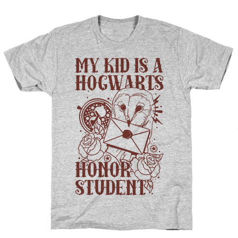 My Kid Is A Hogwarts Honor Student Mens T-Shirt